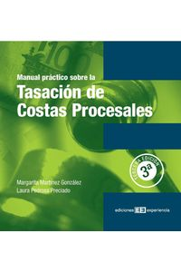 lib-manual-practico-sobre-la-tasacion-de-costas-procesales-ediciones-experiencia-9788415179788