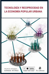 lib-tecnologia-y-reciprocidad-en-la-economia-popular-urbana-ril-editores-9789560104793