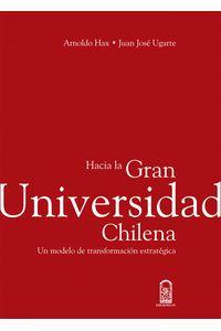 lib-hacia-la-gran-universidad-chilena-ebooks-patagonia-9789561414648