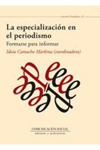 lib-la-especializacion-en-el-periodismo-comunicacin-social-ediciones-9788492860289