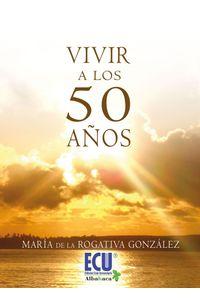 lib-vivir-a-los-50-anos-editorial-ecu-9788499485638