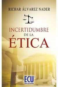lib-incertidumbre-de-la-etica-editorial-ecu-9788499484037