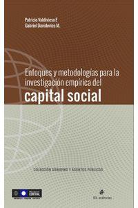 lib-enfoques-y-metodologias-para-la-investigacion-empirica-del-capital-social-ril-editores-9789560103697
