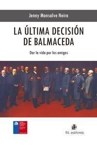 lib-la-ultima-decision-de-balmaceda-ril-editores-9789562849654
