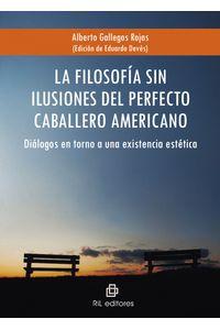 lib-la-filosofia-sin-ilusiones-del-perfecto-caballero-americano-ril-editores-9789562849715
