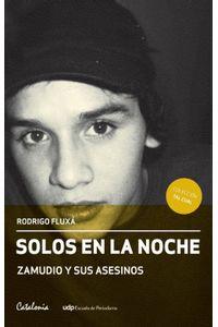 lib-solos-en-la-noche-zamudio-y-sus-asesinos-ebooks-patagonia-9789563242904