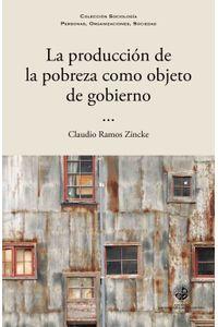 lib-la-produccion-de-la-pobreza-como-objeto-de-gobierno-ebooks-patagonia-9789563570762