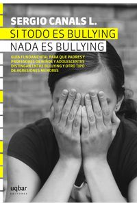 lib-si-todo-es-bullying-nada-es-bullying-ebooks-patagonia-9789568601775