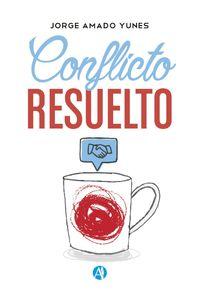lib-conflicto-resuelto-editorial-autores-de-argentina-9789877611700