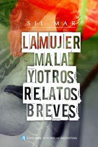 lib-la-mujer-mala-y-otros-relatos-breves-editorial-autores-de-argentina-9789877112429