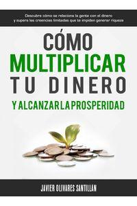 lib-como-multiplicar-tu-dinero-y-alcanzar-la-prosperidad-editorial-imagen-9781301203871