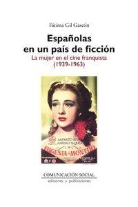 lib-espanolas-en-un-pais-de-ficcion-la-mujer-en-el-cine-franquista-19391963-comunicacin-social-ediciones-9788492860999