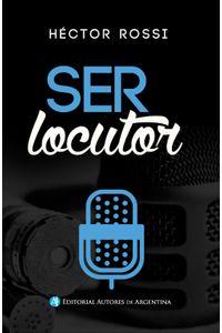 lib-ser-locutor-editorial-autores-de-argentina-9789877113884