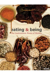 lib-eating-being-the-gastronomic-roots-of-mexico-fundacin-cultural-armella-spitalier-9786078187355