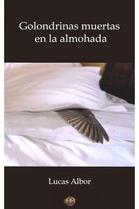 lib-golondrinas-muertas-en-la-almohada-editorial-amarante-9788494589027