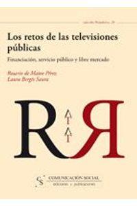 lib-los-retos-de-las-televisiones-publicas-financiacion-servicio-publico-y-libre-mercado-comunicacin-social-ediciones-9788496082823