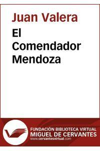lib-el-comendador-mendoza-fundacin-biblioteca-virtual-miguel-de-cervantes-9788415548676