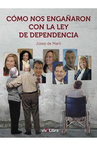 lib-como-nos-enganaron-con-la-ley-de-dependencia-vivelibro-9788416097258