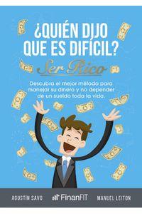 lib-quien-dijo-que-es-dificil-ser-rico-editorial-autores-de-argentina-9789877117844