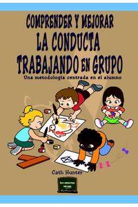 lib-comprender-y-mejorar-la-conducta-trabajando-en-grupo-una-metodologia-centrada-en-el-alumno-narcea-9788427721272