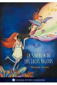 lib-la-sinergia-de-los-locos-bajitos-editorial-autores-de-argentina-9789877112856