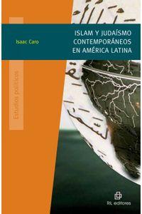 lib-islam-y-judaismo-contemporaneo-en-america-latina-ril-editores-9789562847322