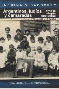 lib-argentinos-judios-y-camaradas-editorial-biblos-9789876914130