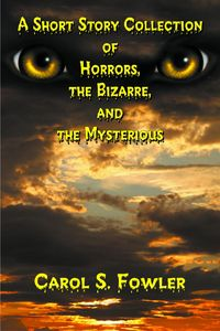 lib-a-short-story-collection-of-horrors-the-bizarre-and-the-mysterious-pdg-9781628570328