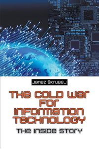 lib-the-cold-war-for-information-technology-pdg-9781625167293