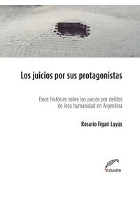 lib-los-juicios-por-sus-protagonistas-editorial-universitaria-villa-mara-9789876992466