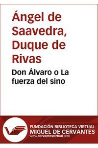 lib-don-alvaro-o-la-fuerza-del-sino-fundacin-biblioteca-virtual-miguel-de-cervantes-9788415548881