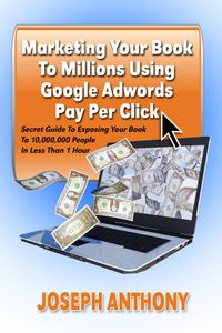 lib-marketing-your-book-to-millions-using-google-adwords-pay-per-click-pdg-9781612046631