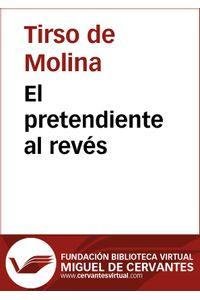 lib-el-pretendiente-al-reves-fundacin-biblioteca-virtual-miguel-de-cervantes-9788415548768
