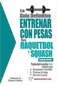 lib-la-guia-definitiva-entrenar-con-pesas-para-raquetbol-y-squash-priceworld-9781619841031