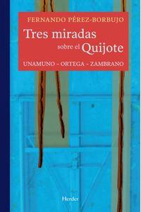 lib-tres-miradas-sobre-el-quijote-herder-editorial-9788425431616