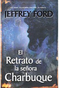lib-el-retrato-de-la-senora-charbuque-la-factora-de-ideas-9788490185049