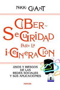 lib-ciberseguridad-para-la-igeneracion-usos-y-riesgos-de-las-redes-sociales-y-sus-aplicaciones-narcea-9788427721449