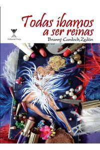 lib-todas-ibamos-a-ser-reinas-ebooks-patagonia-9789568323752