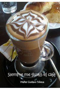 lib-siempre-me-gusto-el-cafe-wgt-ediciones-9789871827343