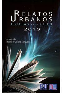 lib-relatos-urbanos-2010-estelas-en-el-cielo-editorial-ecu-9788499483931