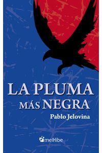 lib-la-pluma-mas-negra-melhibe-9789872902650