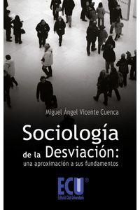 lib-sociologia-de-la-desviacion-una-aproximacion-a-sus-fundamentos-editorial-ecu-9788499485928