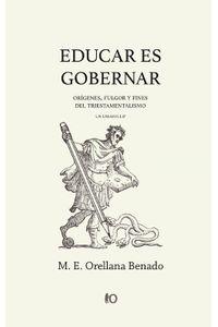 lib-educar-es-gobernar-origenes-fulgor-y-fines-del-triestamentalismo-ebooks-patagonia-9789569058202