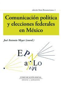 lib-comunicacion-politica-y-elecciones-federales-en-mexico-comunicacin-social-ediciones-9788415544807