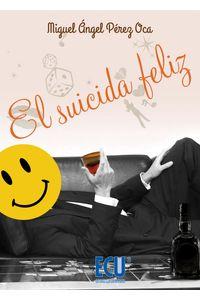 lib-el-suicida-feliz-editorial-ecu-9788416113064