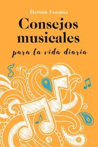lib-consejos-musicales-para-la-vida-diaria-editorial-autores-de-argentina-9789877119848