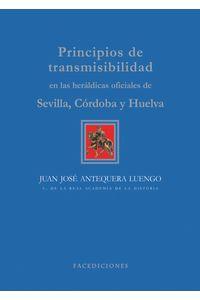 lib-principios-de-transmisibilidad-en-las-heraldicas-oficiales-de-sevilla-cordoba-y-huelva-facediciones-9788499863542