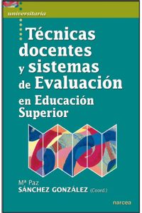 lib-tecnicas-docentes-y-sistemas-de-evaluacion-en-educacion-superior-narcea-9788427717664