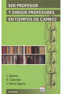 lib-ser-profesor-y-dirigir-profesores-en-tiempos-de-cambio-narcea-9788427718364