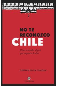 lib-no-te-reconozco-chile-ril-editores-9789560103703